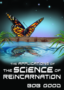 The Applications of The Science Of Reincarnation
