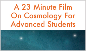 Cosmology Film For Advanced Students