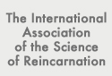 The International Association of the Science of Reincarnation