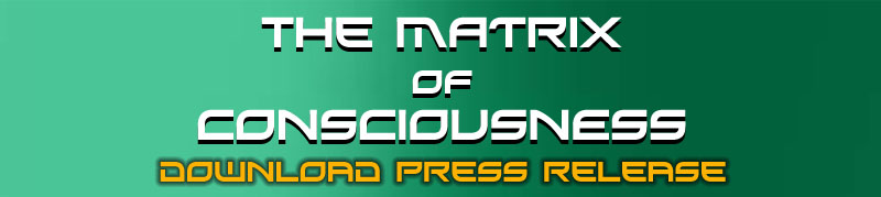 The Matrix Of Consciousness