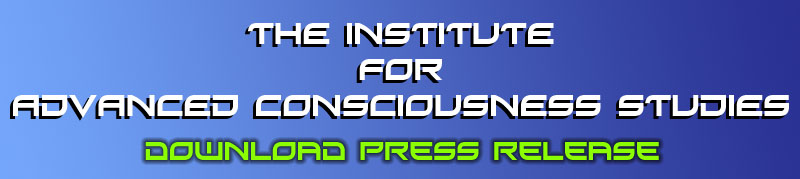 The Institute For Advanced Consciousness Studies